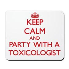 Keep Calm and Party With a Toxicologist Mousepad