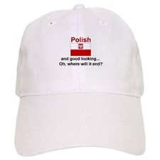 Good Looking Polish Baseball Cap