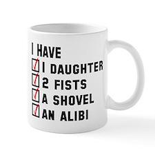 Daughter Fists Shovel Alibi Small Mug