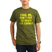 No on the cardio T-Shirt