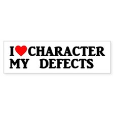 I Love My Character Defects Bumper Stickers Stick