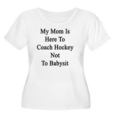 My Mom Is Her T-Shirt
