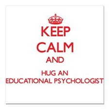 Keep Calm and Hug an Educational Psychologist Squa