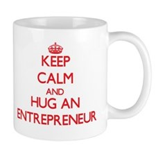 Keep Calm and Hug an Entrepreneur Mugs