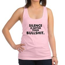 Silence is better than.. Racerback Tank Top