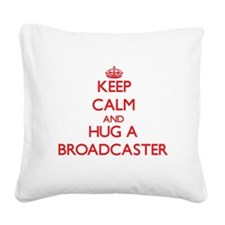 Keep Calm and Hug a Broadcaster Square Canvas Pill