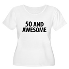 50 AND AWESOME Plus Size T-Shirt