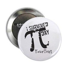 """Customize Funny Survived Pi Day 2.25"""" Button"""
