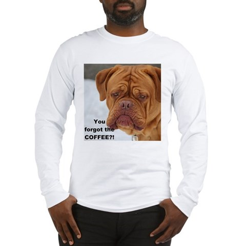Dour Dogue Forgot Coffee?! Long Sleeve T-Shirt