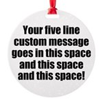 Super Mega Five Line Custom Message Ornament