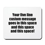 Super Mega Five Line Custom Message Mousepad
