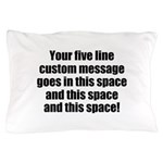 Super Mega Five Line Custom Message Pillow Case