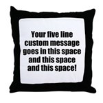Super Mega Five Line Custom Message Throw Pillow