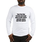 Own message Long Sleeve T-shirts
