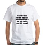 Super Mega Five Line Custom Message T-Shirt