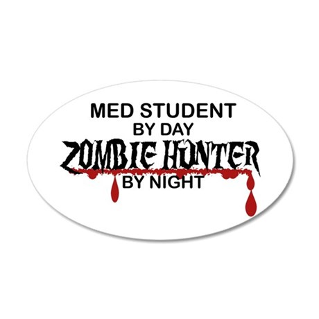 Zombie Hunter - Med Student 20x12 Oval Wall Decal