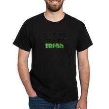 Like Men/Beer Irish T-Shirt