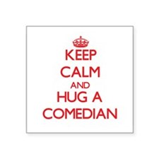 Keep Calm and Hug a Comedian Sticker