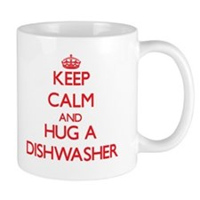 Keep Calm and Hug a Dishwasher Mugs