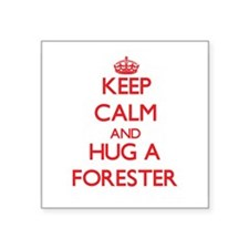 Keep Calm and Hug a Forester Sticker
