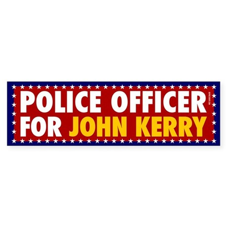 Police Officer for John Kerry. Bumpersticker