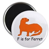 "F is for Ferret 2.25"" Magnet (10 pack)"