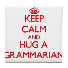 Keep Calm and Hug a Grammarian Tile Coaster