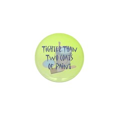 Tighter Than Mini Button (100 pack)