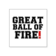 GREAT BALL OF FIRE! Sticker