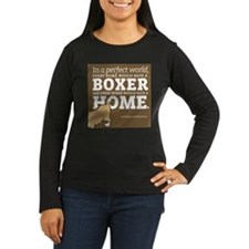 A Home for Every Boxer Long Sleeve T-Shirt