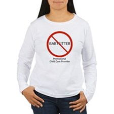 Not a babysitter! Long Sleeve T-Shirt