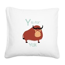 Y Is For Yak Square Canvas Pillow
