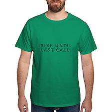 Irish Until Last Call Men's T-Shirt