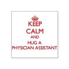 Keep Calm and Hug a Physician Assistant Sticker