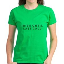 Irish Until Last Call T-Shirt