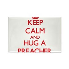 Keep Calm and Hug a Preacher Magnets