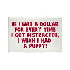 I wish I had a puppy Rectangle Magnet