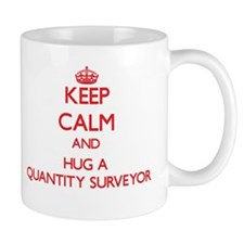 Keep Calm and Hug a Quantity Surveyor Mugs