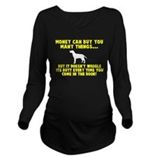 Money can't wiggle i Long Sleeve Maternity T-Shirt