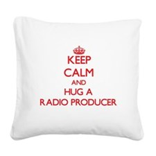 Keep Calm and Hug a Radio Producer Square Canvas P