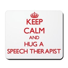 Keep Calm and Hug a Speech Therapist Mousepad