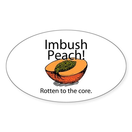 Imbush That Rotten Peach Oval Sticker