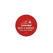 Meat is murder, tasty murder Mini Button