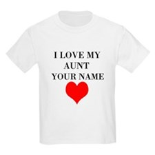 I Love My Aunt (Your Name) T-Shirt