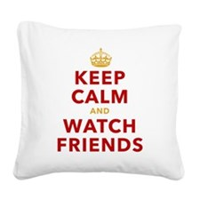 Keep Calm and Watch Friends Square Canvas Pillow