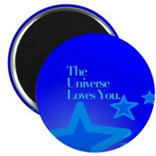 """The Universe Loves You"" 2.25"" Magnet (10 pack)"