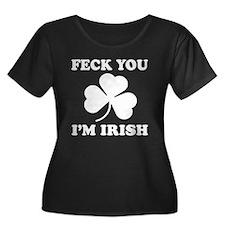 Feck You Im Irish St Patricks Day Plus Size T-Shir
