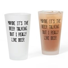 MAYBE ITS THE BEER TALKING, BUT I REALLY LIKE BEER