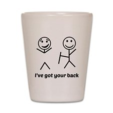 Ive got your back (for light items) Shot Glass