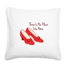 There Is No Place Like Home Square Canvas Pillow